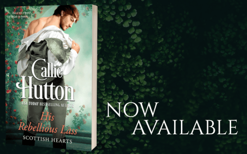Promo Graphic - His Rebellious Lass by Callie Hutton - 3.png