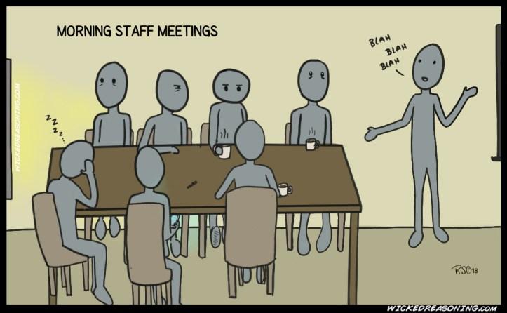 148 morning staff meetings work rae sc wicked reasoning