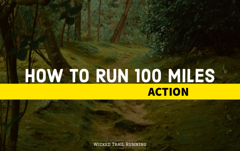 How to Run 100 Miles: Action