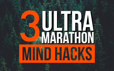 My Top 3 Ultra Marathon Tips [Mental Hacks]