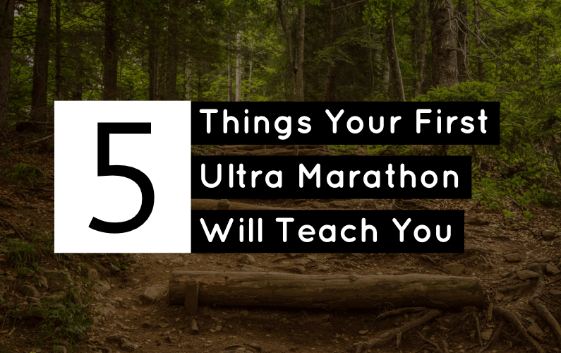 5 Things Your First Ultra Will Teach You