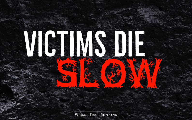 Victims Die Slow