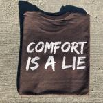 'Comfort Is A Lie' Strength Tee
