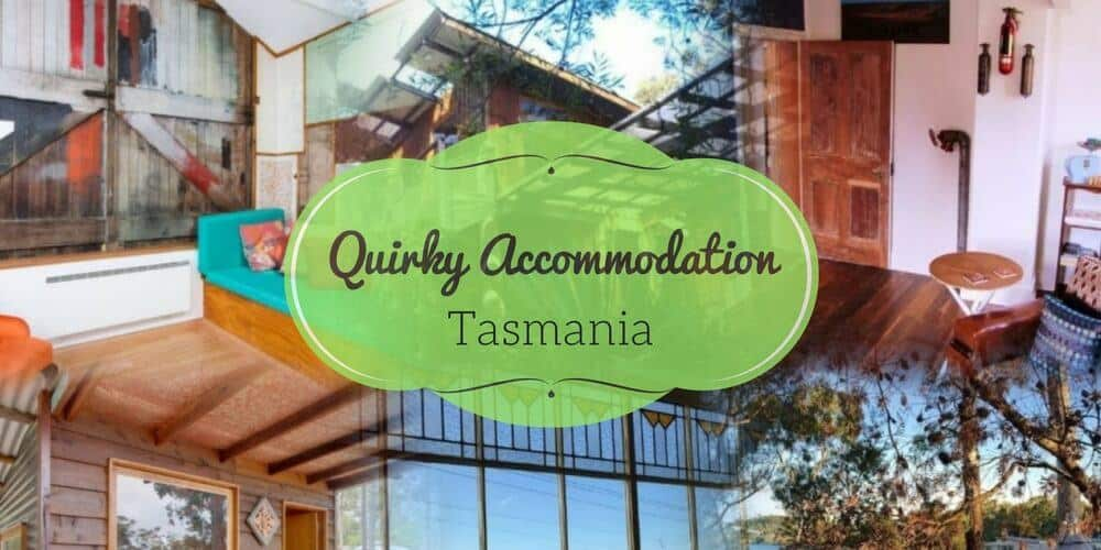 QUIRKY ACCOMMODATION Tasmania Australia