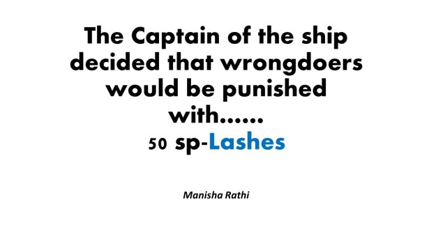 The Captain of the ship decided that wrongdoers