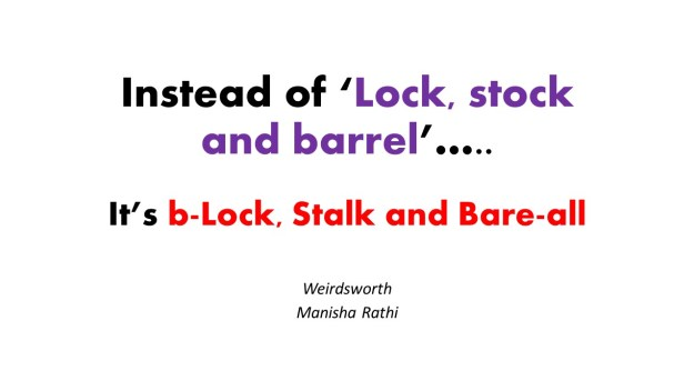 Instead of 'Lock, stock and barrel