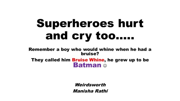 Superheroes hurt and cry too