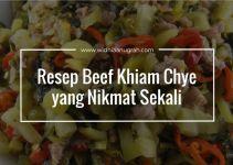 Resep Beef Khiam Chye yang Nikmat Sekali