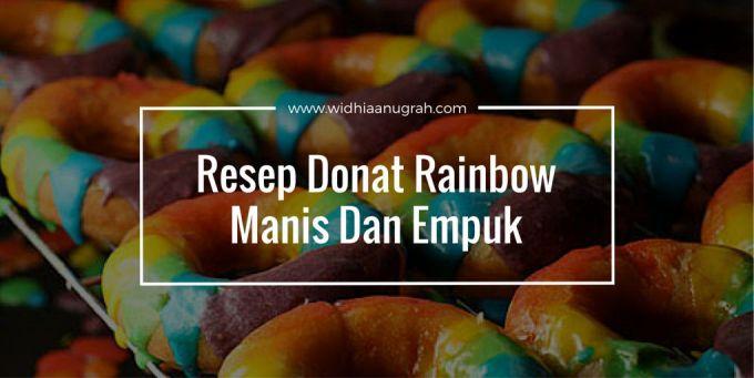 Resep Donat Rainbow Manis Dan Empuk