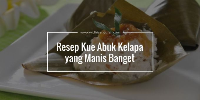 Resep Kue Abuk Kelapa yang Manis Banget