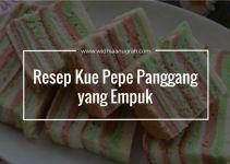 Resep Kue Pepe Panggang yang Empuk