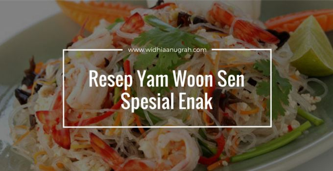 Resep Yam Woon Sen Spesial Enak