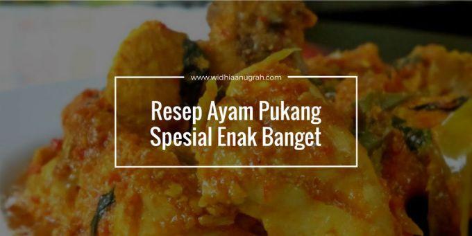 Resep Ayam Pukang Spesial Enak Banget