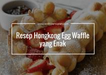 Resep Hongkong Egg Waffle yang Enak