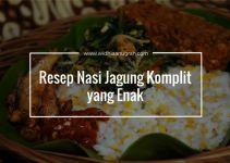Resep Nasi Jagung Komplit yang Enak