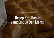 Resep Roti Kasur yang Empuk Dan Manis