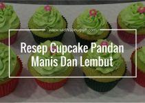 Resep Cupcake Pandan Manis Dan Lembut