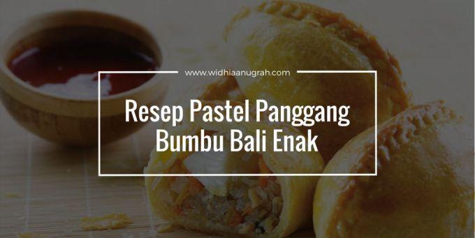 Resep Pastel Panggang Bumbu Bali Enak