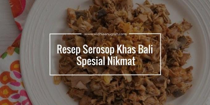 Resep Serosop Khas Bali Spesial Nikmat