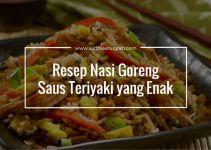 Resep Nasi Goreng Saus Teriyaki yang Enak