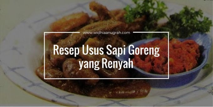 Resep Usus Sapi Goreng yang Renyah