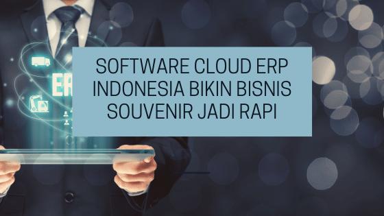 Software Cloud ERP Indonesia Bikin Bisnis Souvenir jadi Rapi