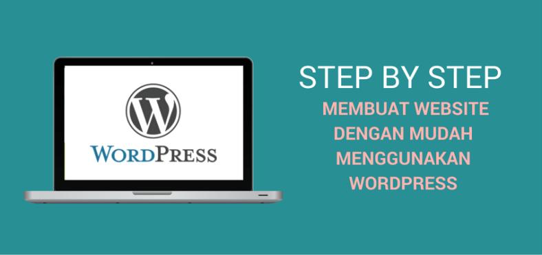 STEP BY STEP MEMBUAT WEBSITE DENGAN MUDAH MENGGUNAKAN WORDPRESS