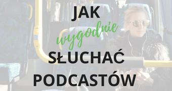 Jak słuchać podcastów