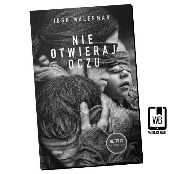 """""""Nie otwieraj oczu"""" Josh Malerman (Recenzja książki)"""