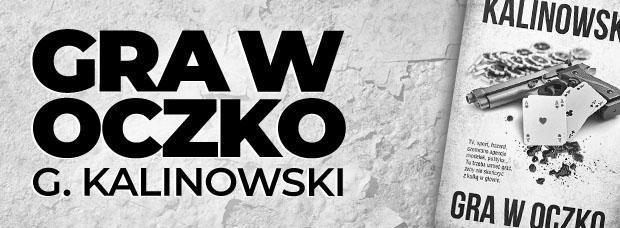 """""""Gra w oczko"""" Grzegorz Kalinowski (Polski kryminał)"""