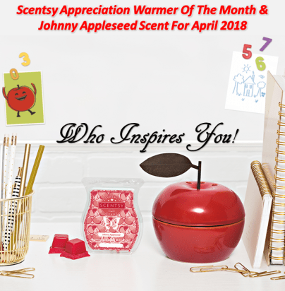 Scentsy Appreciation Warmer Of The Month & Johnny Appleseed Scent For April 2018