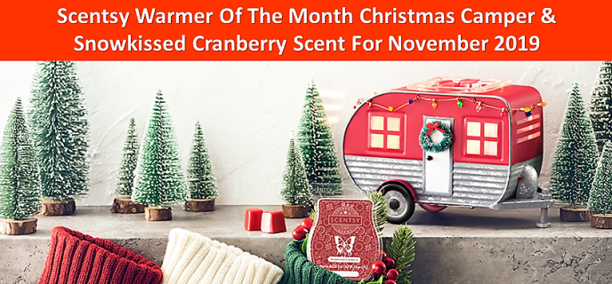 Scentsy Warmer Of The Month Christmas Camper & Snowkissed Cranberry Scent For November 2019