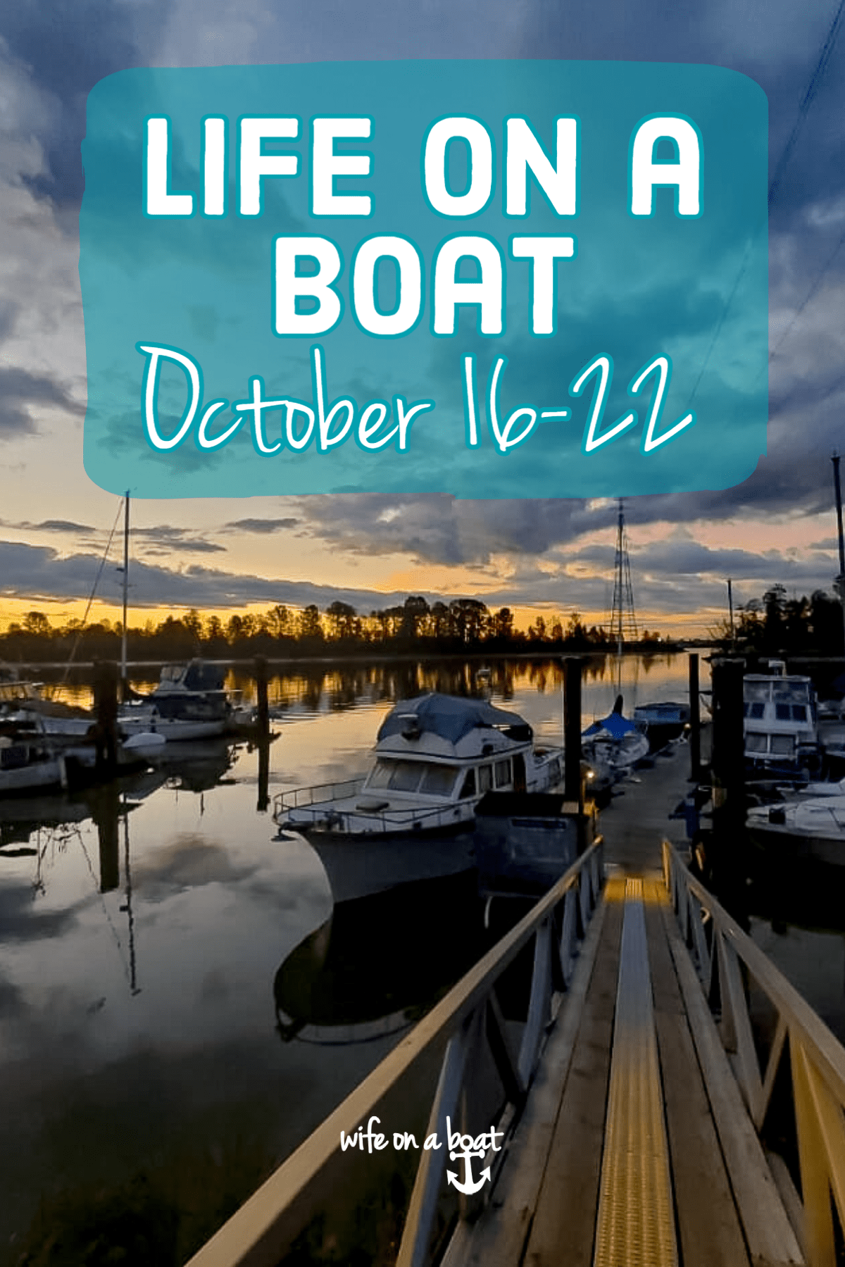 Life on a boat October 16-22