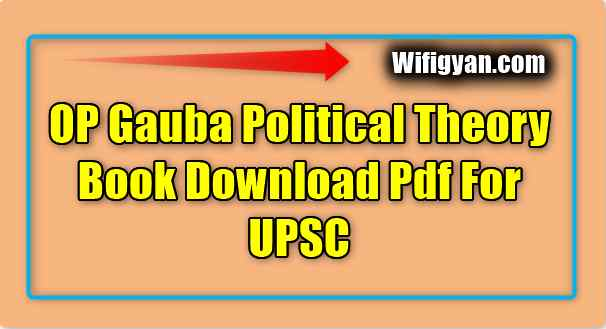 OP Gauba Political Theory Book Pdf Download For UPSC