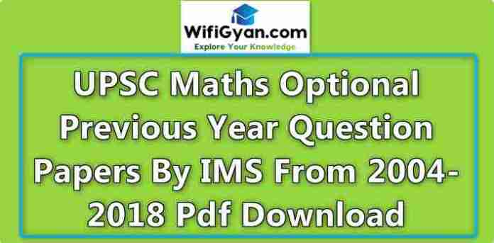 UPSC Maths Optional Previous Year Question Papers By IMS