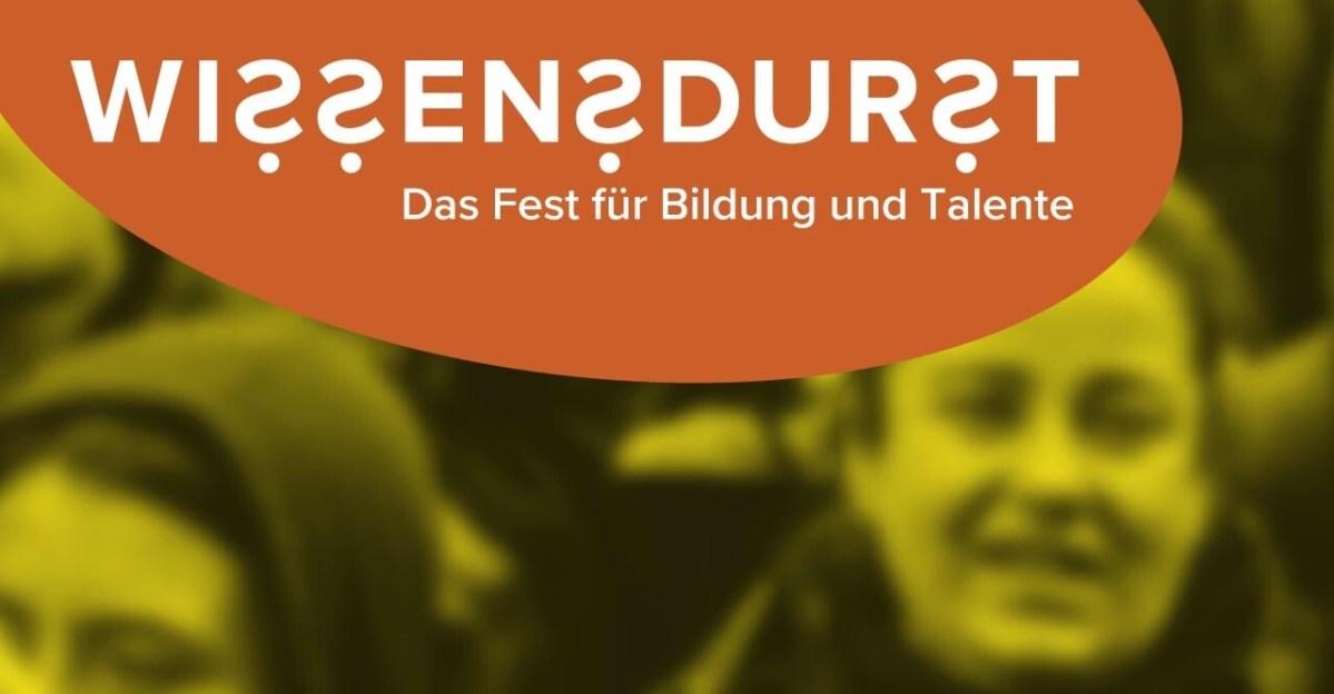 Wissensdurst – Das Fest für Bildung und Talente