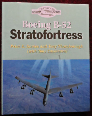 Boeing B-52 Stratofortress By Peter E Davies and Tony Thornborough