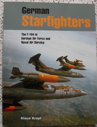 German Starfighters: The F-104 in German Air Force & Naval Air Service