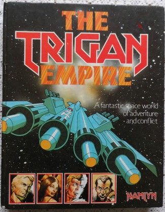 The Trigan Empire: A Fantastic Space World of Adventure and Conflict