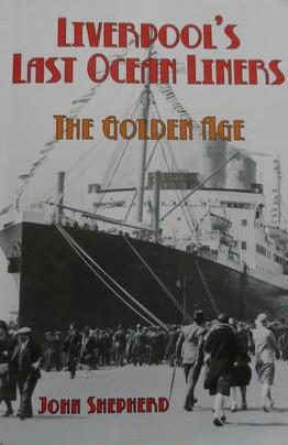Liverpool's Last Ocean Liners: The Golden Age