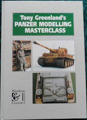 'Tony Greenland's Panzer Modelling Masterclass' Hardback