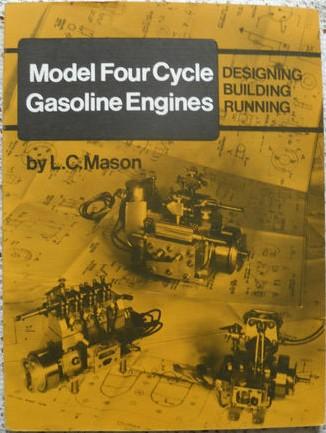 Model Four Stroke Petol Engines: Designing, Building, Running - L.C. Mason