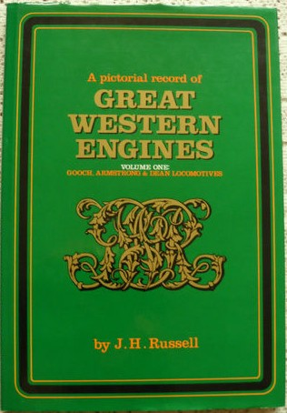 Pictorial Record of Great Western Engines: Gooch, Armstrong & Dean Locomotives