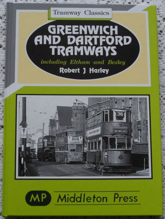 Greenwich and Dartford Tramways including Eltham and Bexley