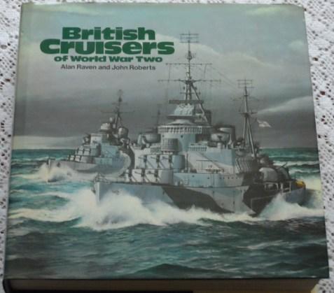 British Cruisers of World War Two by Alan Raven and John Roberts