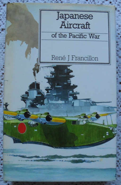 Japanese Aircraft of the Pacific War by Rene J Francillon – Putnam