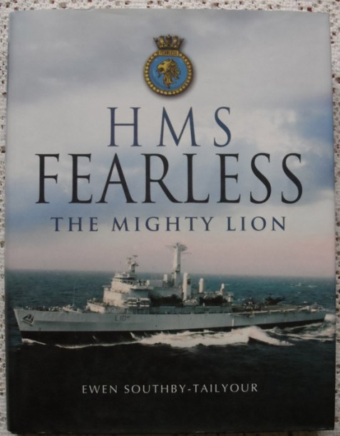 HMS Fearless: The Mighty Lion by Ewen Southby-Tailyour