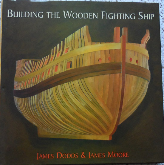 Building the Wooden Fighting Ship by James Dodd & James Moore - HMS Thunderer