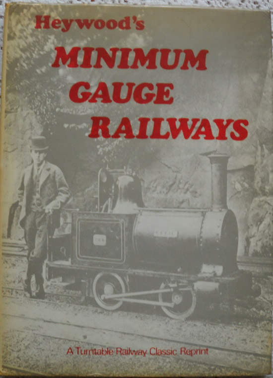 Heywood's Minimum Gauge Railways: Their Application, Construction, and Working by Sir Arthur Percival Heywood, Bart., M.A.