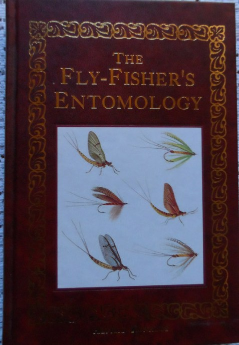 The Fly-Fisher's Entomology With Coloured Representations of the Natural and Artificial Insect and a few Observations and Instructions on Trout and Grayling Fishing by Alfred Ronalds